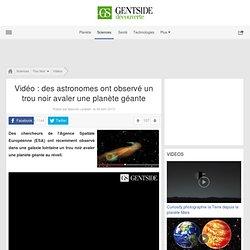 Vidéo : des astronomes ont observé un trou noir avaler une planète géante