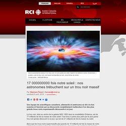 17 000000000 fois notre soleil : nos astronomes trébuchent sur un trou noir massif