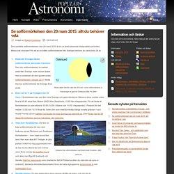 Populär Astronomi - Se solförmörkelsen den 20 mars 2015: allt du behöver veta - Populär Astronomi