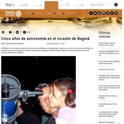 Cinco años de astronomía en el corazón de Bogotá