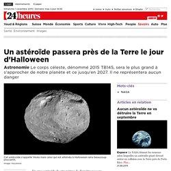Astronomie: Un astéroïde passera près de la Terre le jour d'Halloween - Savoirs: Sciences