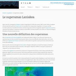 Le superamas Laniakea - Astronomie et Astrophysique