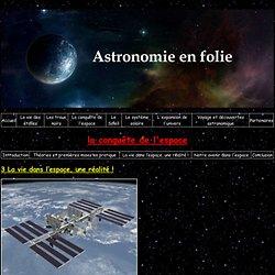 Astronomie en folie! - La conquête de l'espace - La vie dans l'espace, une réalité !