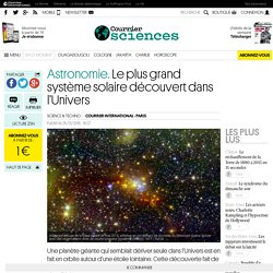 Astronomie. Le plus grand système solaire découvert dans l'Univers