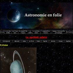 Astronomie en folie! - Le système solaire - Uranus