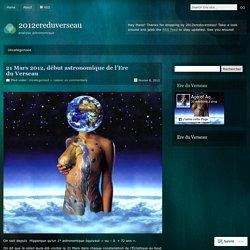 21 Mars 2012, début astronomique de l'Ere du Verseau