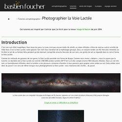 Photographier la Voie Lactée - Bastien Foucher - Astrophotographies