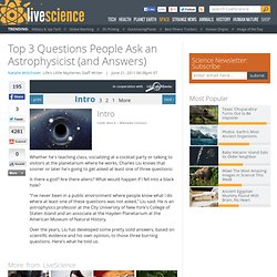 Top 3 Questions People Ask an Astrophysicist (and Answers)
