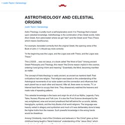 ASTROTHEOLOGY AND CELESTIAL ORIGINS by Justin Taylor
