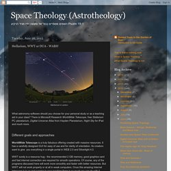 Space Theology (Astrotheology): Stellarium, WWT or DUA - WABS!