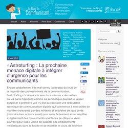 Astroturfing : La prochaine menace digitale à intégrer d'urgence pour les communicants