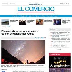El astroturismo se convierte en la opción de viajes de los Andes