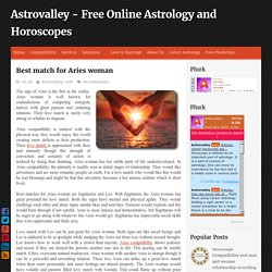 Best match for Aries woman ~ Astrovalley - Free Online Astrology and Horoscopes