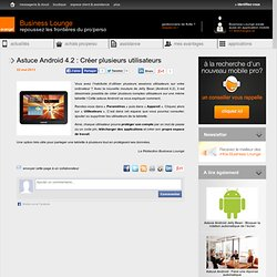Astuce Android 4.2 : Créer plusieurs utilisateurs
