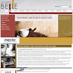 Astuce beauté : Marc de café et soins du corps