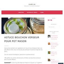 Astuce bouchon verseur pour pot Mason