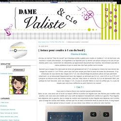 { Astuce pour coudre à 1 cm du bord } - Dame Valiste & Cie