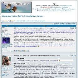 Astuce pour mettre GIMP 2.6.8 (anglais) en français