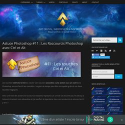 Astuce Photoshop #11 : Les Raccourcis Photoshop avec Ctrl et Alt