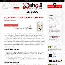 Astuce rangement de vos bijoux - Shoji