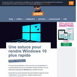 Une astuce pour rendre Windows 10 plus rapide «