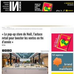 « Le pop-up store de Noël, lastuce retail pour booster les ventes en...