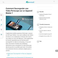 Astuce pour sauvegarder les vidéos de Periscope
