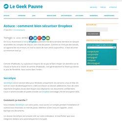 Astuce : comment bien sécuriser DropboxLe Geek Pauvre
