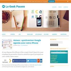 Astuce : synchroniser Google Agenda avec votre iPhone