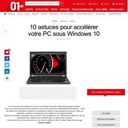 10 astuces pour accélérer votre PC sous Windows 10