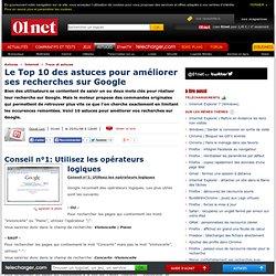 Le Top 10 des astuces pour améliorer ses recherches sur Google
