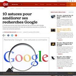 10 astuces pour améliorer ses recherches Google -