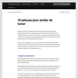10 astuces pour arrêter de fumer