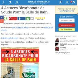 4 Astuces Bicarbonate de Soude Pour la Salle de Bain.