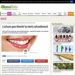 3 astuces pour blanchir les dents naturellement
