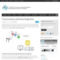 7 trucs et astuces cachés dans Google Drive