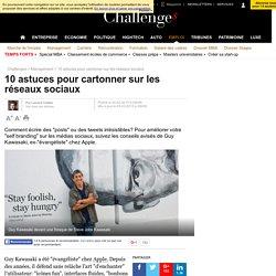 """10 conseils pour """"cartonner"""" sur les réseaux sociaux Facebook, Twitter, LinkedIn..."""