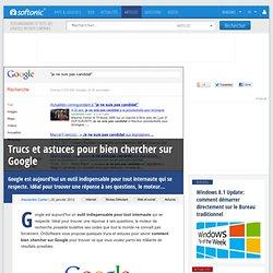 Trucs et astuces pour bien chercher sur Google