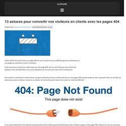13 astuces pour convertir vos visiteurs en clients avec les pages 404