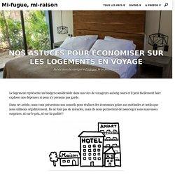 Nos astuces pour économiser sur les logements en voyage - Blog voyage