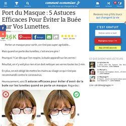 Port du Masque : 5 Astuces Efficaces Pour Éviter la Buée Sur Vos Lunettes.