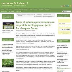 Jardinons Sol Vivant ! » Trucs et astuces pour réduire son empreinte écologique au jardin Par Jacques Subra