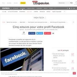 Cinq astuces pour votre profil Facebook - L'Express
