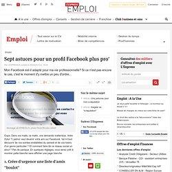 Sept astuces pour un profil Facebook plus pro'