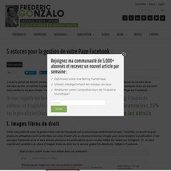 5 astuces pour la gestion de votre Page Facebook - Frederic Gonzalo