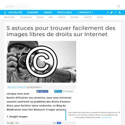 5 astuces pour trouver facilement des images libres de droits sur Internet