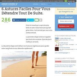 6 Astuces Faciles Pour Vous Détendre Tout De Suite.