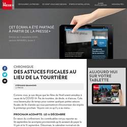 Des astuces fiscales au lieu de latourtière - La Presse+