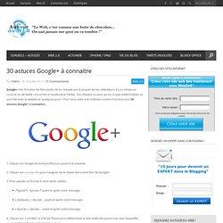 30 astuces Google+ à connaitre