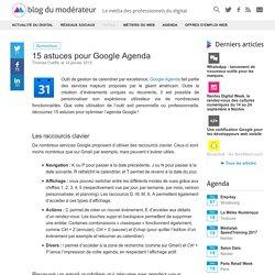 15 astuces pour Google Agenda - Blog du Modérateur